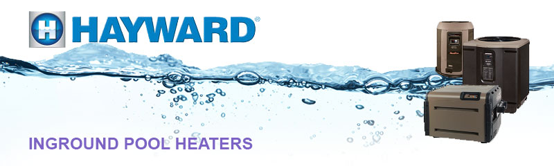 Hayward Inground Pool Heaters